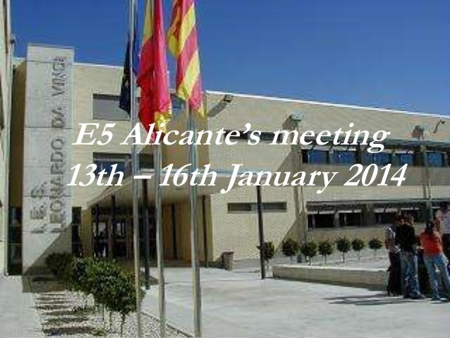 E5 Alicante's meeting 13th – 16th January 2014