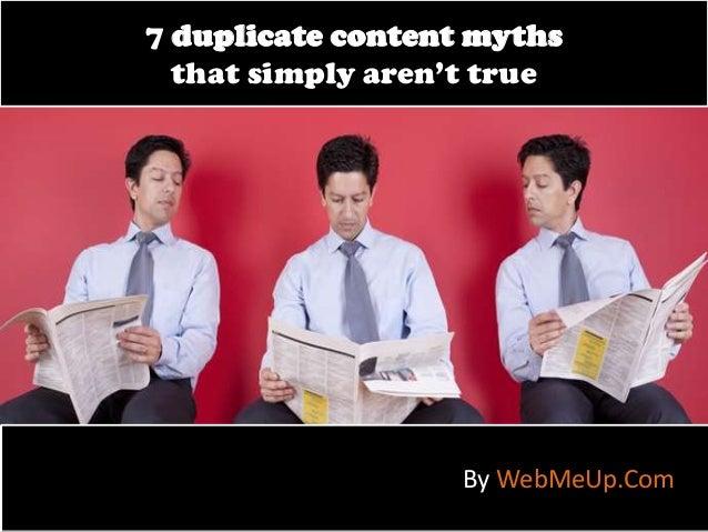 7 duplicate content myths that simply aren't true  By WebMeUp.Com