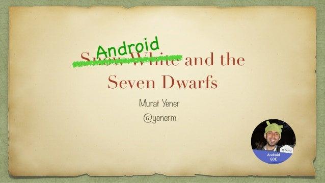 Snow White and the Seven Dwarfs Murat Yener @yenerm Android