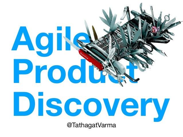 Agile Product Discovery@TathagatVarma