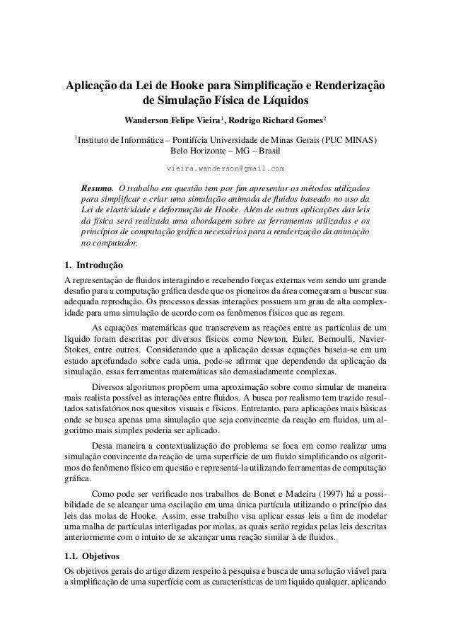 Aplicac¸˜ao da Lei de Hooke para Simplificac¸˜ao e Renderizac¸˜ao de Simulac¸˜ao F´ısica de L´ıquidos Wanderson Felipe Viei...