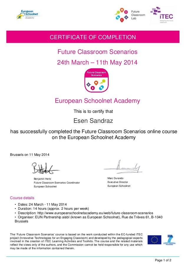 Esen Sandraz Future Classroom Scenarios Benjamin Hertz Future Classroom Scenarios Coordinator 24th March – 11th May 2014 C...
