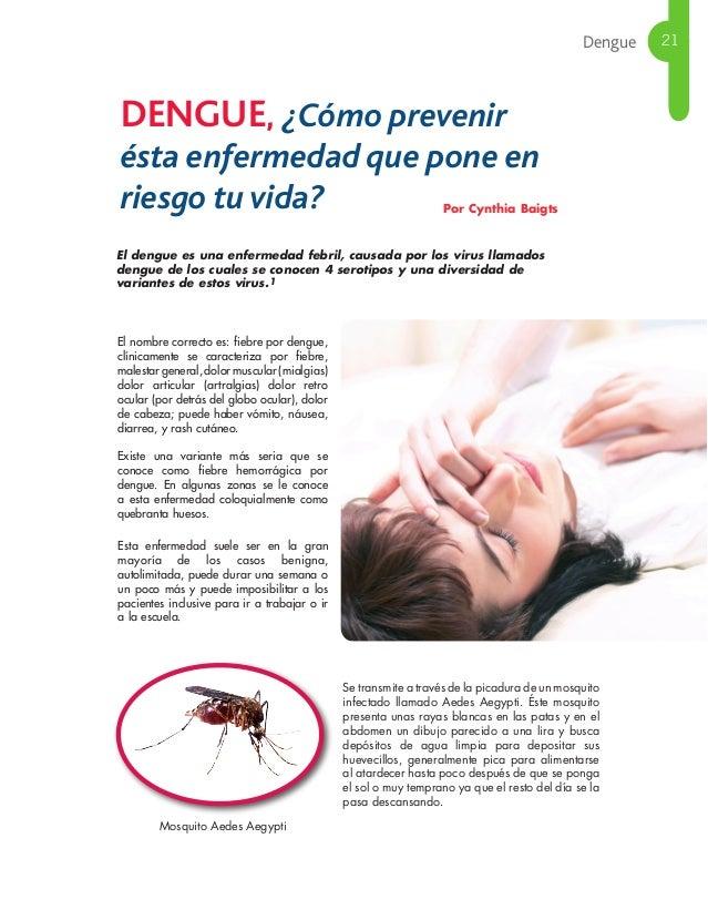 Dengue 21 El nombre correcto es: fiebre por dengue, clínicamente se caracteriza por fiebre, malestargeneral,dolormuscular(...