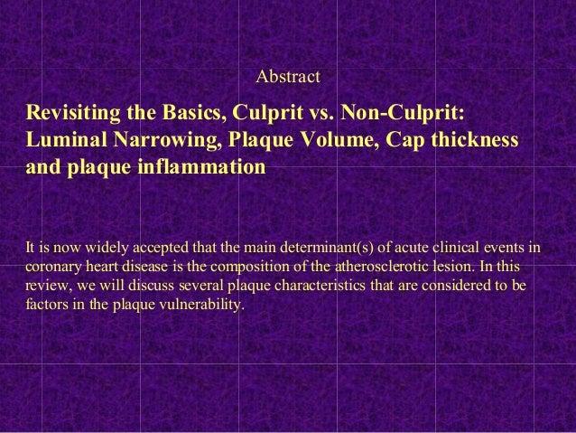 Revisiting the Basics, Culprit vs. Non-Culprit: Luminal Narrowing, Plaque Volume, Cap thickness and plaque inflammation It...