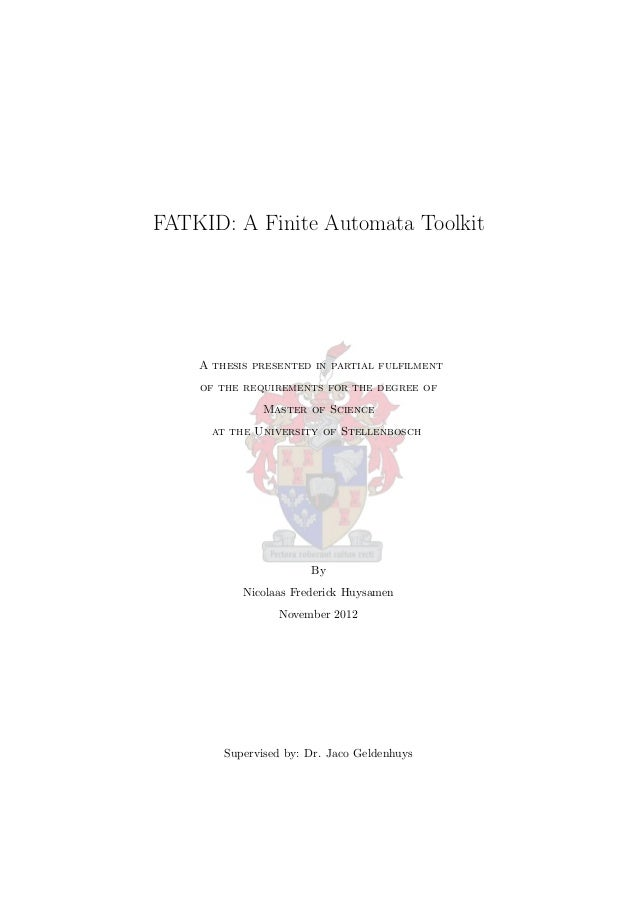 FATKID: A Finite Automata Toolkit A thesis presented in partial fulfilment of the requirements for the degree of Master of...