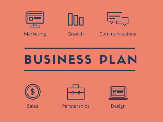 BUSINESS PLAN Sales Partnerships Design Marketing Growth Communications