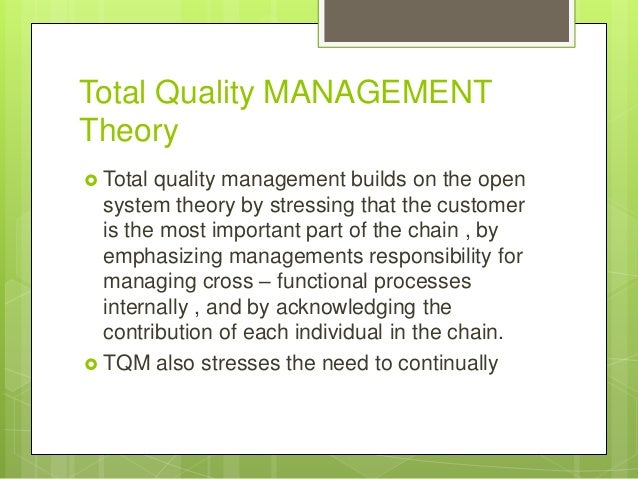 total quality management theory Total quality management (tqm) is an approach to success through continuous  improvement learn  quality models and theories (pdf, 88pg book excerpt.