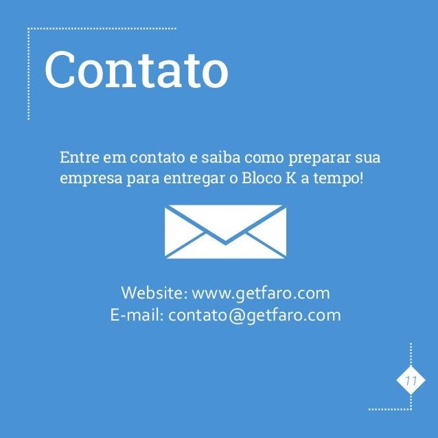 ContatoContato Entre em contato e saiba como preparar sua empresa para entregar o Bloco K a tempo! Website: www.getfaro.co...