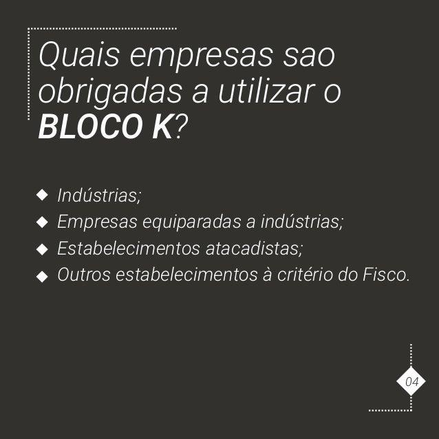 Indústrias; Empresas equiparadas a indústrias; Estabelecimentos atacadistas; Outros estabelecimentos à critério do Fisco. ...