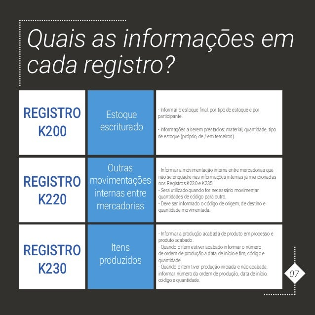 Quais as informaçōes em cada registro? - Informar o estoque final, por tipo de estoque e por participante. - Informações a...