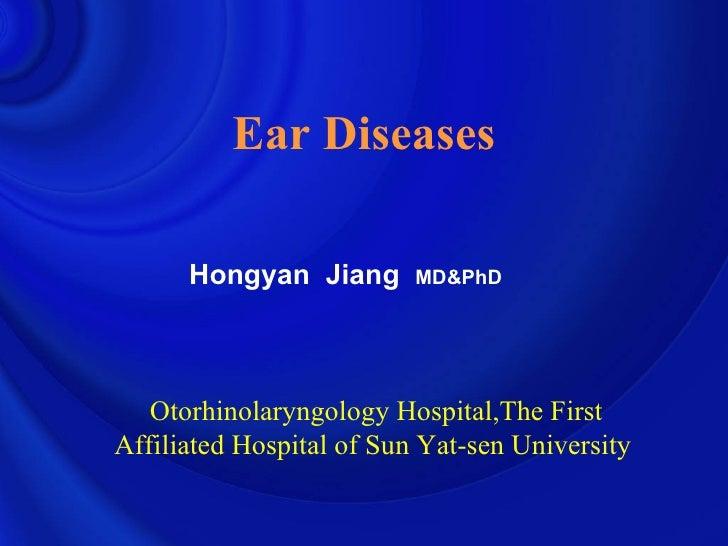 Otorhinolaryngology Hospital,The First Affiliated Hospital of Sun Yat-sen University  Hongyan  Jiang  MD&PhD Ear Diseases