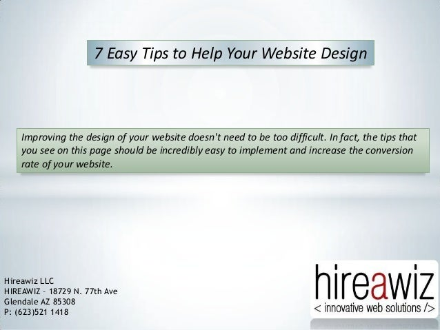 7 Easy Tips to Help Your Website Design  Improving the design of your website doesn't need to be too difficult. In fact, t...