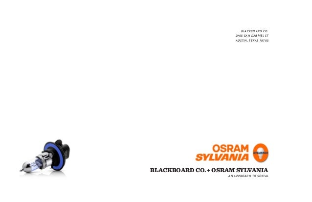 BLACKBOARD CO. + OSRAM SYLVANIA AN APPROACH TO SOCIAL BLACKBOARD CO. 2905 SAN GABRIEL ST AUSTIN, TEXAS 78705
