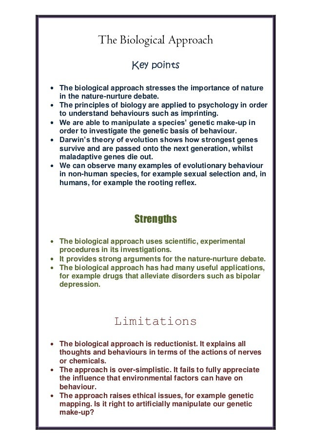 The Biological ApproachKey pointsThe biological approach stresses the importance of naturein the nature-nurture debate.The...