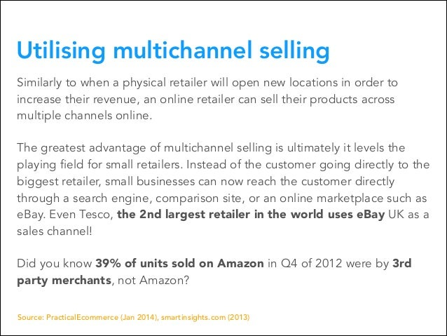 Utilising multichannel selling Similarly to when a physical retailer will open new locations in order to increase their re...