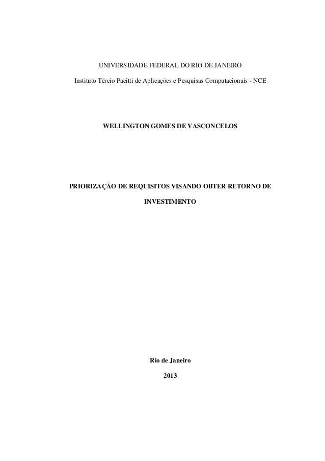UNIVERSIDADE FEDERAL DO RIO DE JANEIRO Instituto Tércio Pacitti de Aplicações e Pesquisas Computacionais - NCE WELLINGTON ...
