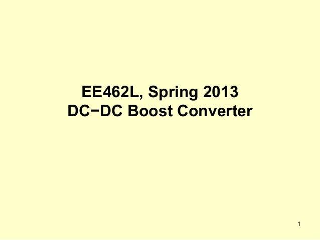 1 EE462L, Spring 2013 DC−DC Boost Converter