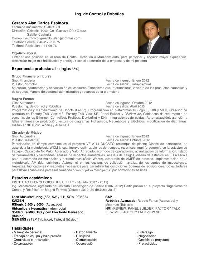 Ing. de Control y Robótica Gerardo Alan Carlos Espinoza Fecha de nacimiento: 12/04/1989 Dirección: Celestita 1000, Col. Gu...