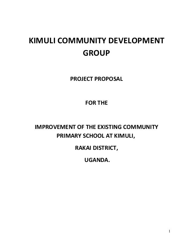 1 kimuli community development group project proposal for the improvement of the existing community primary school