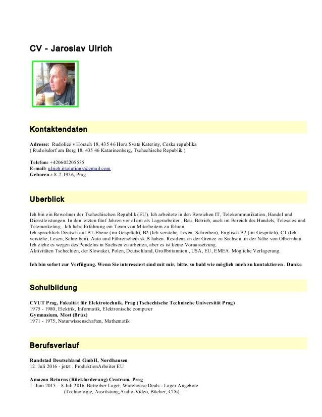 CV - Jaroslav Ulrich Kontaktendaten Adresse: Rudolice v Horach 18, 435 46 Hora Svate Kateriny, Ceska republika ( Rudolsdor...