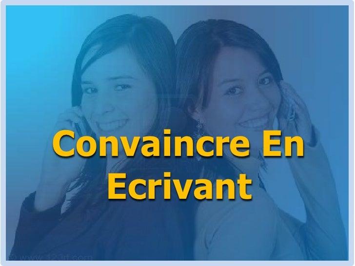 Convaincre En Ecrivant<br />