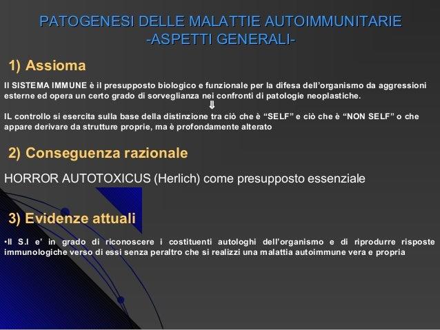 PATOGENESI DELLE MALATTIE AUTOIMMUNITARIE                    -ASPETTI GENERALI-1) AssiomaIl SISTEMA IMMUNE è il presuppost...