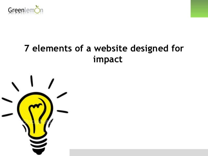 <ul><li>7 elements of a website designed for impact </li></ul>