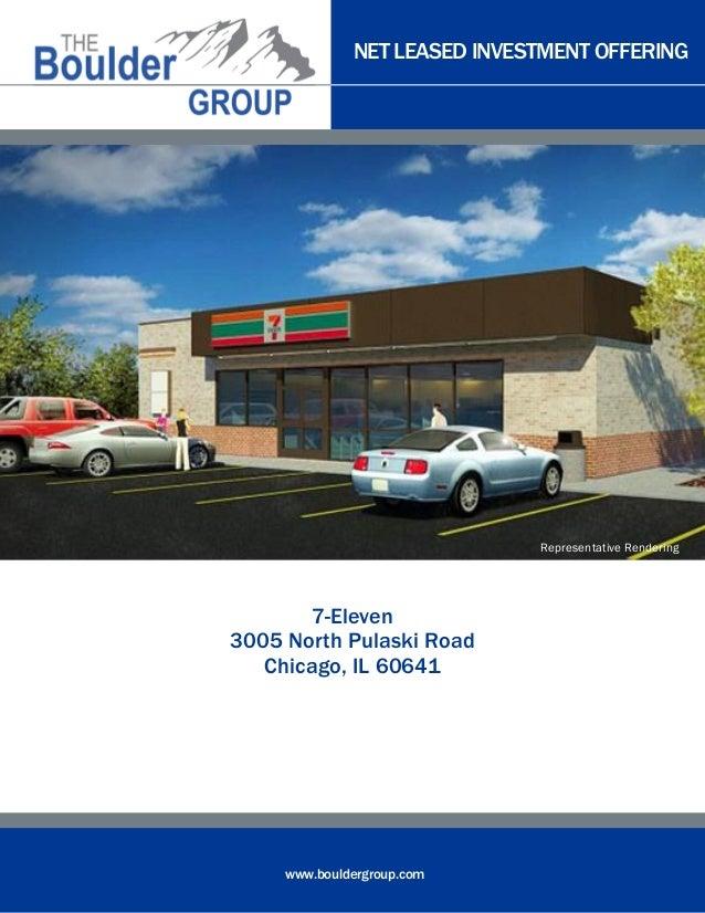 NET LEASED INVESTMENT OFFERING www.bouldergroup.com 7-Eleven 3005 North Pulaski Road Chicago, IL 60641 Representative Rend...