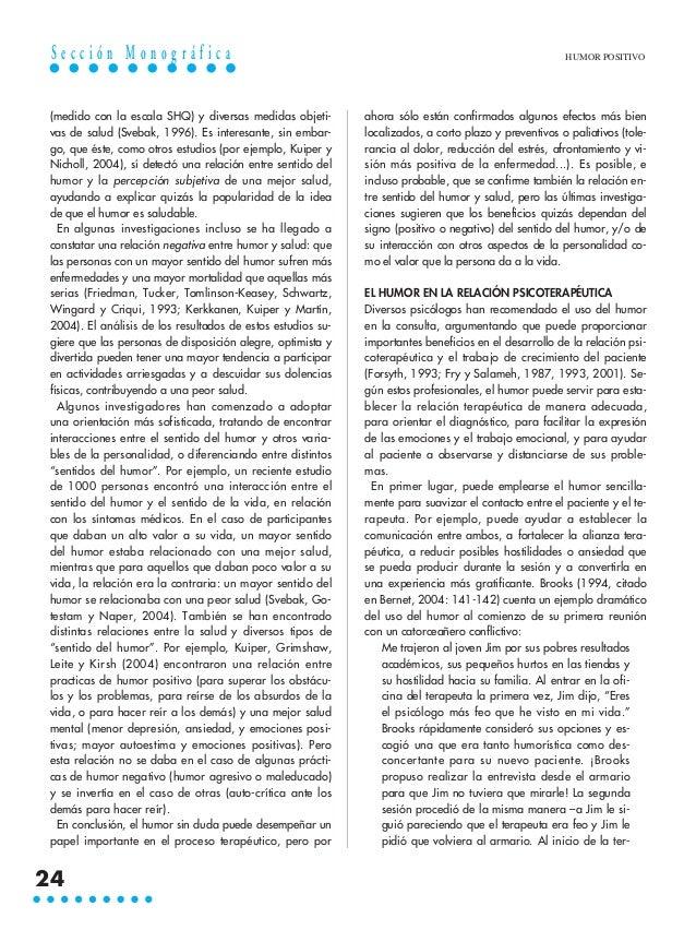HUMOR POSITIVO (medido con la escala SHQ) y diversas medidas objeti- vas de salud (Svebak, 1996). Es interesante, sin emba...