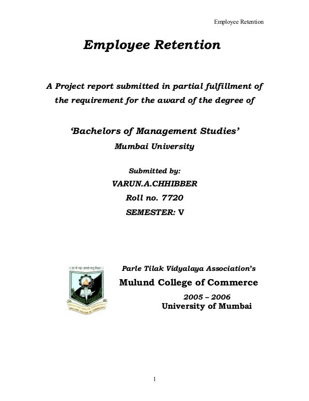Employee Retention        Employee RetentionA Project report submitted in partial fulfillment of the requirement for the a...