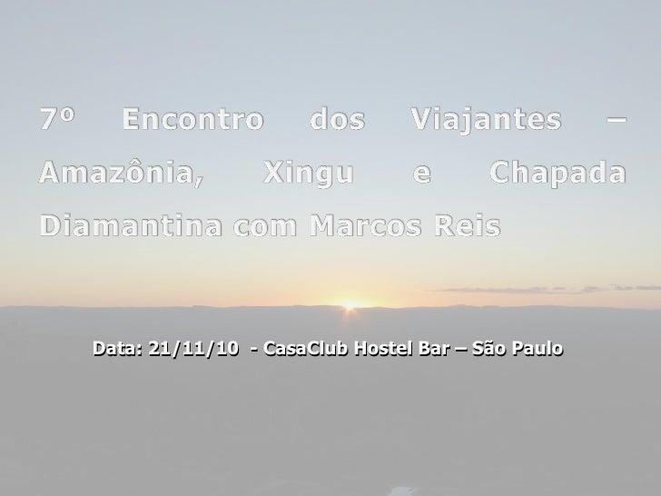 Data: 21/11/10  - CasaClub Hostel Bar – São Paulo