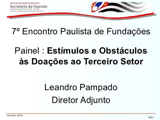 7º Encontro Paulista de Fundações      Painel : Estímulos e Obstáculos       às Doações ao Terceiro Setor                L...