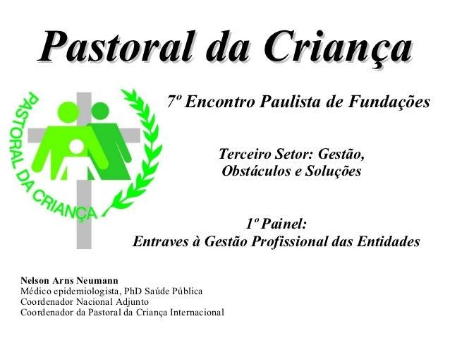 Pastoral da Criança                                  7º Encontro Paulista de Fundações                                    ...
