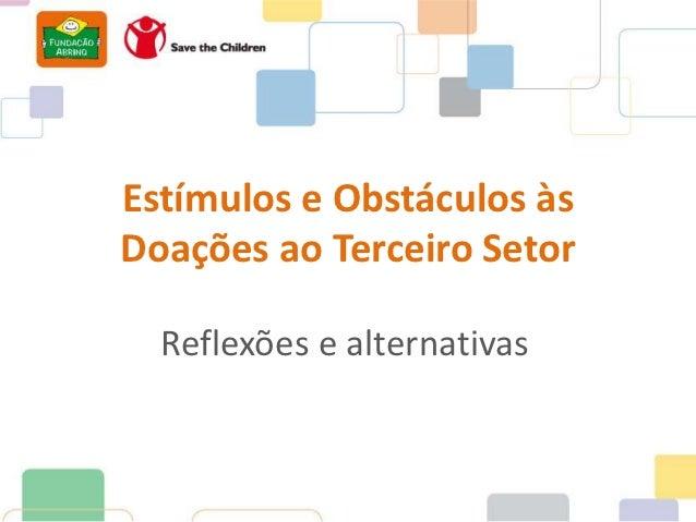 Estímulos e Obstáculos àsDoações ao Terceiro Setor  Reflexões e alternativas