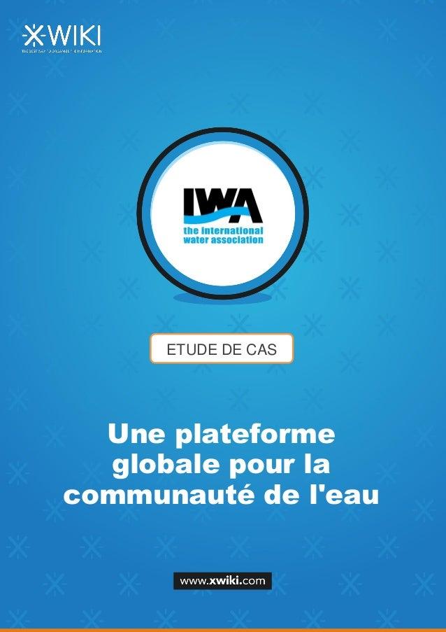 ETUDE DE CAS Une plateforme globale pour la communauté de l'eau