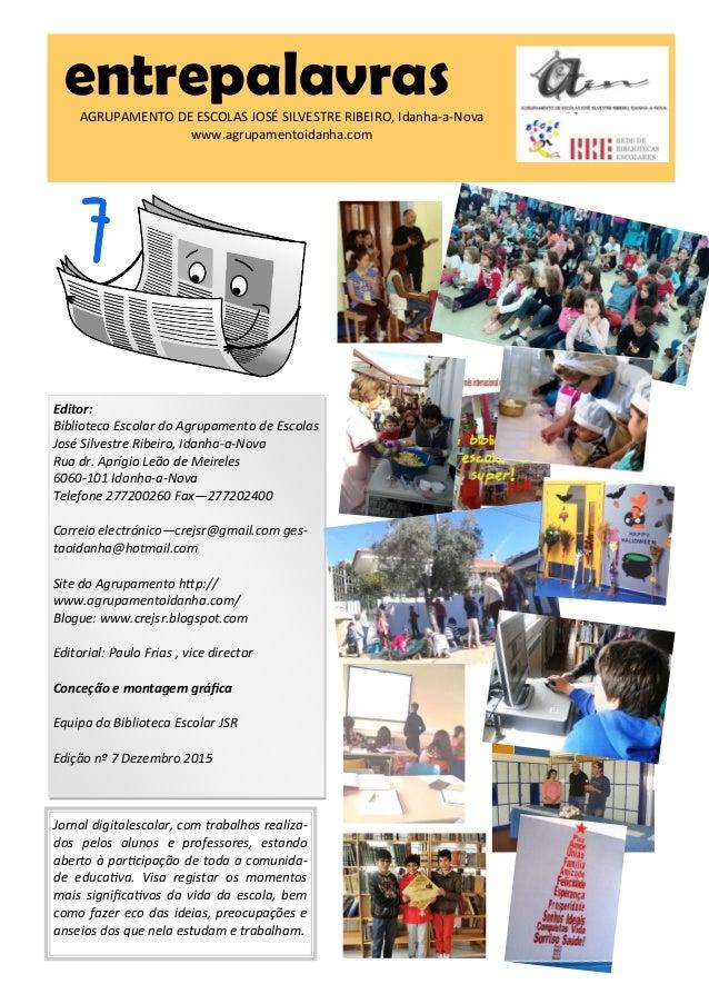 entrepalavrasAGRUPAMENTO DE ESCOLAS JOSÉ SILVESTRE RIBEIRO, Idanha-a-Nova www.agrupamentoidanha.com Jornal digitalescolar,...