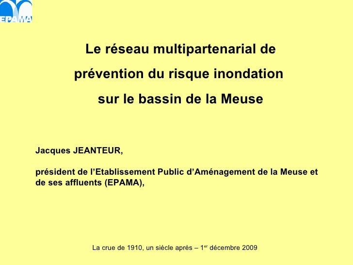Jacques JEANTEUR,  président de l'Etablissement Public d'Aménagement de la Meuse et de ses affluents (EPAMA),  Le réseau m...