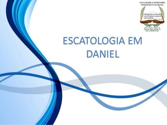 ESCATOLOGIA EM DANIEL