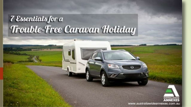 7 Essentials for a Trouble-Free  Caravan Holiday