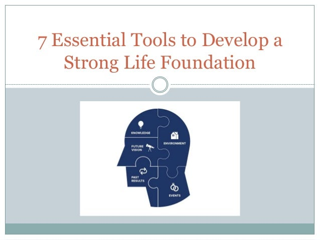 7 Essential Tools to Develop a Strong Life Foundation
