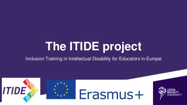 The ITIDE project Inclusion Training in Intellectual Disability for Educators in Europe