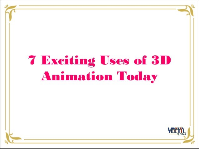 7 Exciting Uses of 3D Animation Today