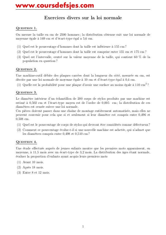 Exercices divers sur la loi normale Question 1. On mesure la taille en cm de 2500 hommes ; la distribution obtenue suit un...