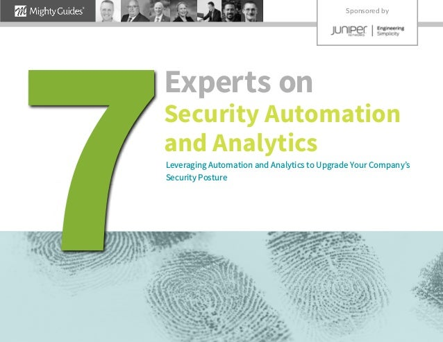 Experts on Security Automation and Analytics Leveraging Automation and Analytics to Upgrade Your Company's Security Postur...