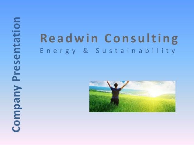 Readwin Consul t ing  E n e r g y & S u s t a i n a b i l i t y  Company Presentation