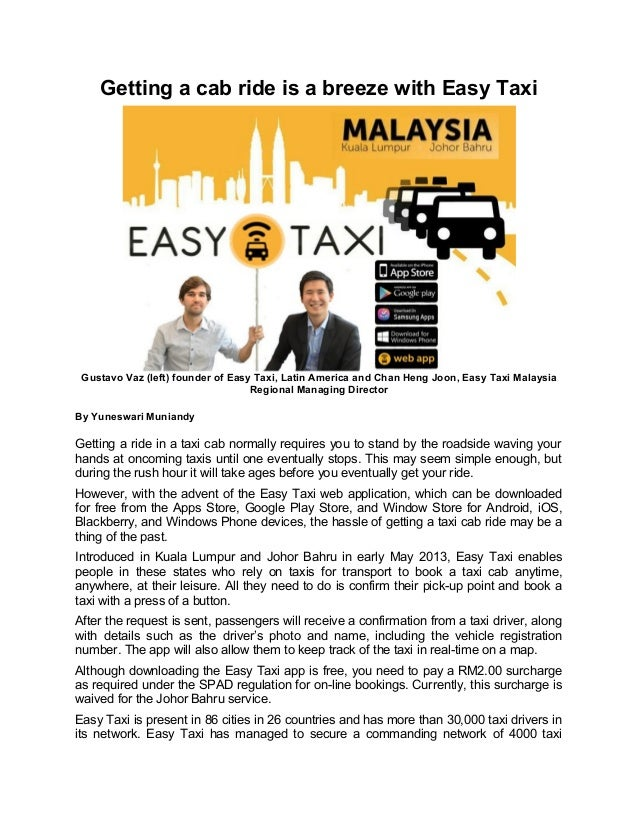 Getting a cab ride is a breeze with Easy Taxi Gustavo Vaz (left) founder of Easy Taxi, Latin America and Chan Heng Joon, E...