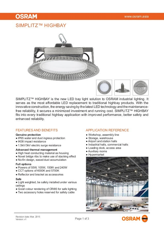 www.osram.asia Revision date: Mar. 2015 Version: v1 Page 1 of 3 SIMPLITZ™ HIGHBAY is the new LED bay light solution to OSR...