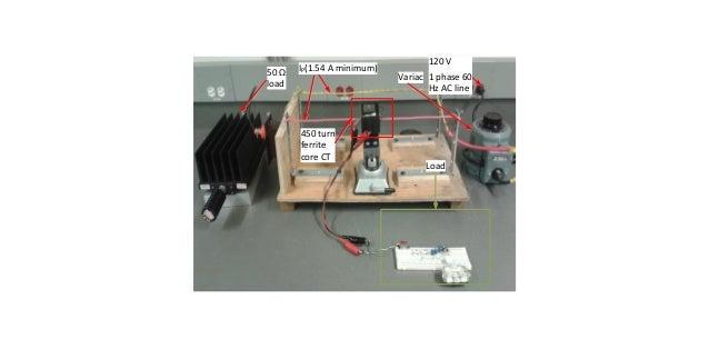 50 Ω load 450 turn ferrite core CT IP(1.54 A minimum) Load 120 V 1 phase 60 Hz AC line Variac