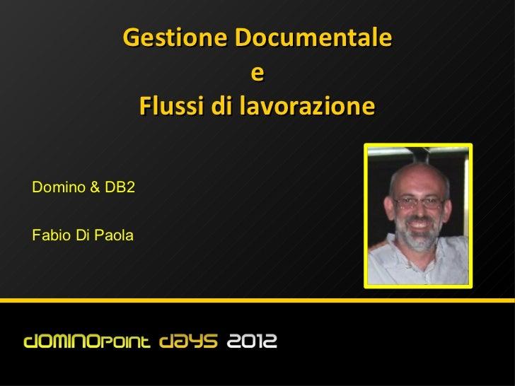 Gestione Documentale                        e             Flussi di lavorazioneDomino & DB2Fabio Di Paola