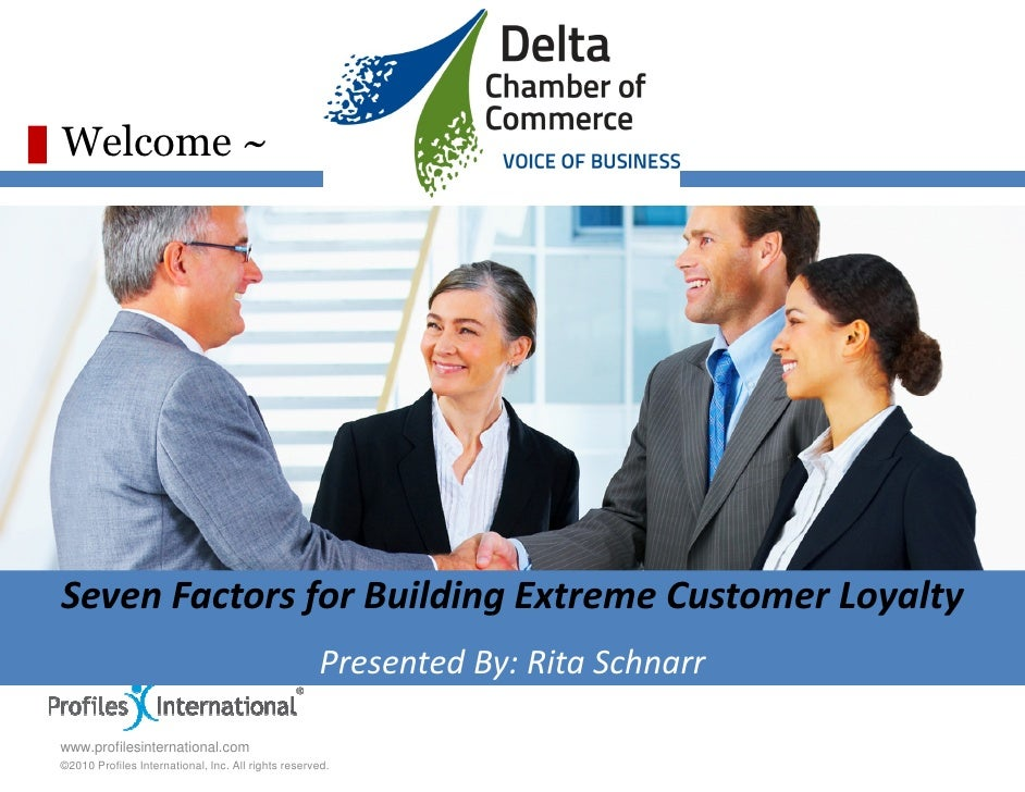 Welcome ~     Seven Factors for Building Extreme Customer Loyalty                                                     Pres...